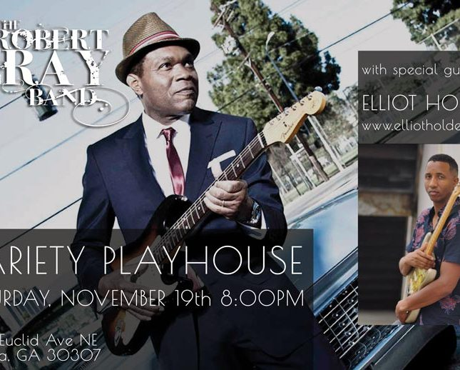 Robert Cray at Variety Playhouse featuring Elliot Holden